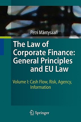The Law of Corporate Finance: General Principles and EU Law By Mantysaari, Petri